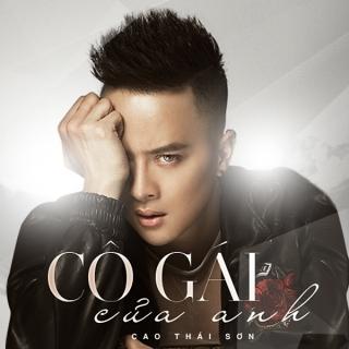 Cô Gái Của Anh (Single) - Cao Thái Sơn
