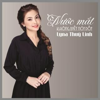 Nước Mắt Không Biết Nói Dối (Single) - Lyna Thùy Linh