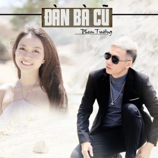 Đàn Bà Cũ (Single) - Phạm Trưởng