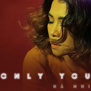 Only You (Single) - Hà Nhi