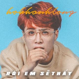 Rồi Em Sẽ Thấy (Single) - Hồ Khánh Long
