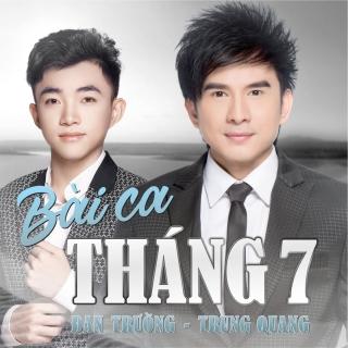 Bài Ca Tháng 7 - Đan Trường, Trung Quang