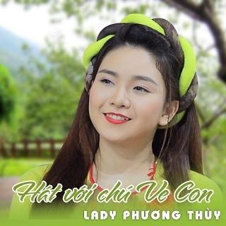 Hát Với Chú Ve Con (Single) - Lady Phương Thùy