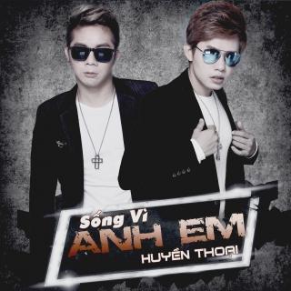 Sống Vì Anh Em (Single) - Khánh Đơn, Khánh Trung