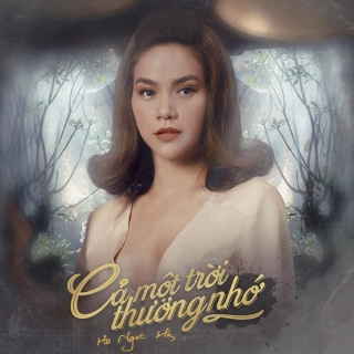 Cả Một Trời Thương Nhớ (Single) - Hồ Ngọc Hà