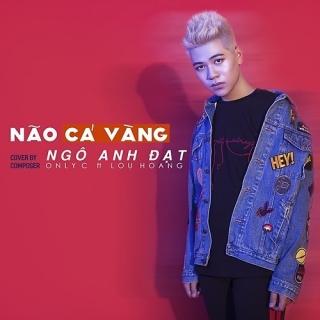 Não Cá Vàng (Cover) (Single) - Ngô Anh Đạt