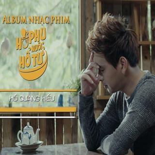 Hổ Phụ Nuôi Hổ Tử OST - Hồ Quang Hiếu