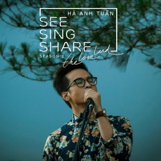 SEE SING & SHARE 2 - Hà Anh Tuấn