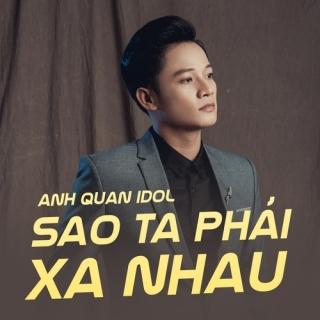 Sao Ta Lại Xa Nhau (Single) - Anh Quân Idol