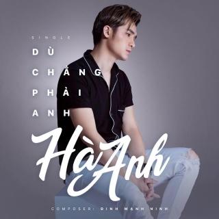 Dù Chẳng Phải Anh (Single) - Hà Anh