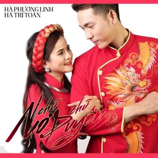 Chữ Nợ Chữ Duyên - Hà Phương Linh, Hà Trí Toàn