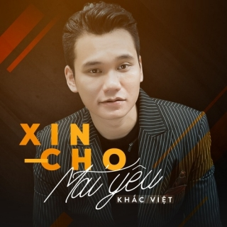 Xin Cho Mãi Yêu (Single) - Khắc Việt