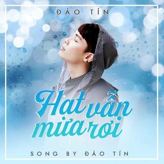 Hạt Mưa Vẫn Rơi (Single) - Đào Tín