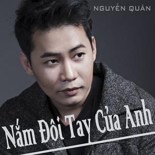 Nắm Đôi Tay Của Anh (Single) - Nguyễn Quân