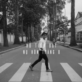 Nụ Hôn Tháng Tám (Single) - Hồ Tiến Đạt