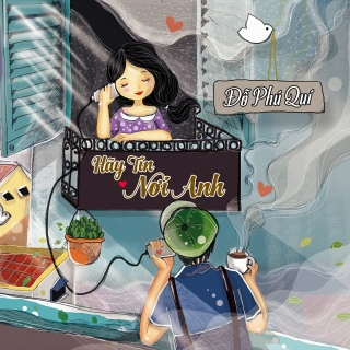 Hãy Tin Nơi Anh (Single) - Đỗ Phú Quí