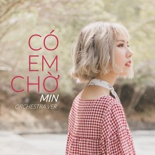 Có Em Chờ (Orchestral Version) - Min (St.319)