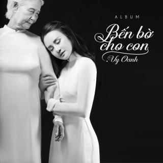 Bến Bờ Cho Con - Vy Oanh