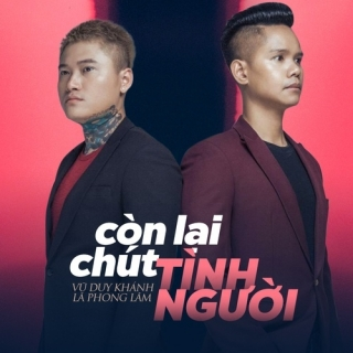 Còn Lại Chút Tình Người (Single) - Vũ Duy Khánh, Lã Phong Lâm