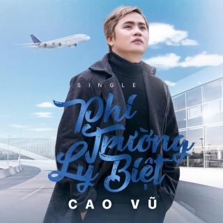 Phi Trường Ly Biệt (Single) - Cao Vũ