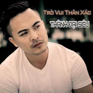 Trò Vui Thân Xác (Single) - Thành Đại SiêuPittu Quyên