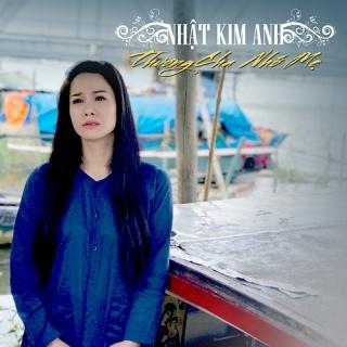 Thương Cha Nhớ Mẹ (Single) - Nhật Kim Anh