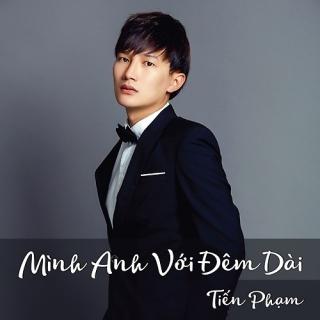 Mình Anh Với Đêm Dài (Single) - Tiến Phạm