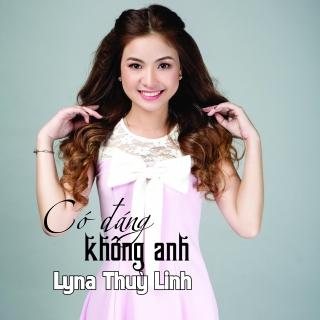 Có Đáng Không Anh (Single) - Lyna Thùy Linh