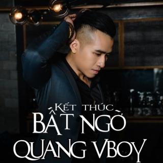 Kết Thúc Bất Ngờ (Single) - Quang Vboys