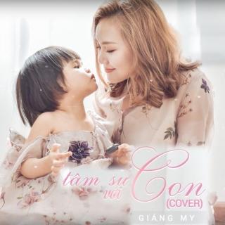 Tâm Sự Với Con (Single) - Giáng My