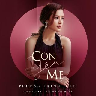 Con Yêu Mẹ (Single) - Phương Trinh Jolie