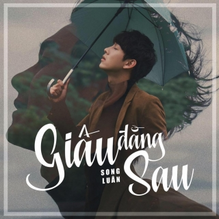 Giấu Đằng Sau (Single) - Song Luân