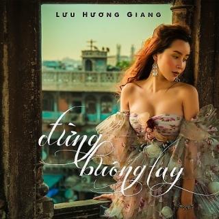 Đừng Buông Tay (Single) - Lưu Hương Giang, DJ SlimV