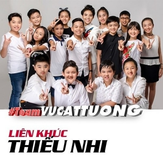 Liên Khúc Thiếu Nhi (Team Vũ Cát Tường) - Various Artists, Various Artists, Vũ Cát Tường, Various Artists 1