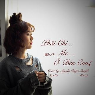 Phải Chi Mẹ Ở Bên Con (Single) - Duyên Quỳnh