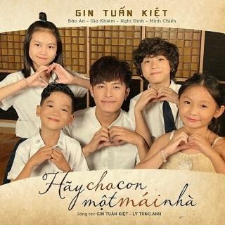 Hãy Cho Con Một Mái Nhà (Single) - Gin Tuấn Kiệt