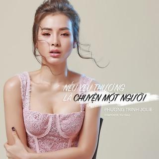 Nếu Yêu Thương Là Chuyện Một Người (Single) - Phương Trinh Jolie
