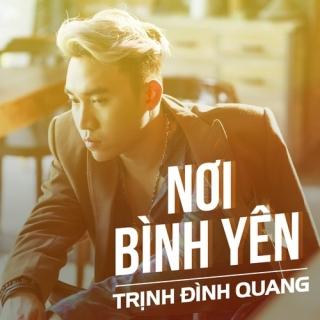 Nơi Bình Yên (Single) - Trịnh Đình Quang