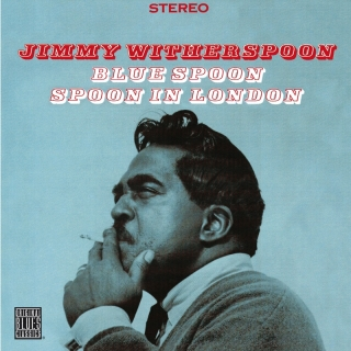 Blue Spoon/Spoon In London - Jimmy Witherspoon