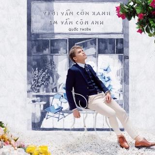 Trời Vẫn Còn Xanh, Em Vẫn Còn Anh (Single) - Quốc Thiên