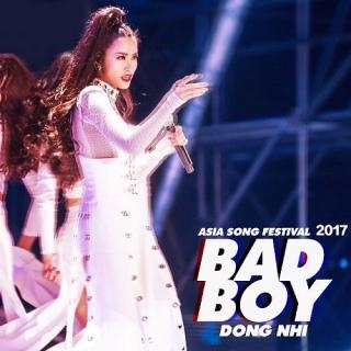 Bad Boy (Asia Song Festival 2017) (Single) - Đông Nhi