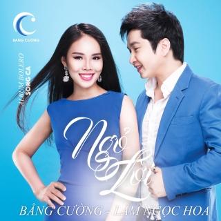 Ngỏ Lời (Single) - Bằng Cường, Lâm Ngọc Hoa