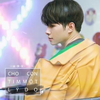 Cho Con Tim Một Lý Do (Single) - Bùi Anh Tú