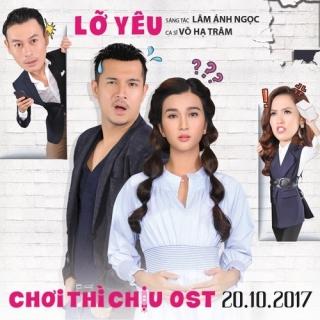 Lỡ Yêu (Chơi Thì Chịu OST) - Võ Hạ Trâm
