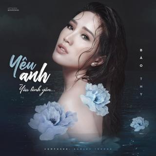 Yêu Anh Yêu Bình Yên (Single) - Bảo Thy