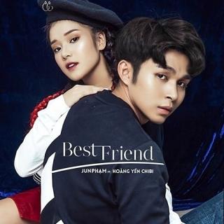 Best Friend (Single) - Hoàng Yến Chibi, Jun Phạm