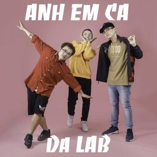 Anh Em Ca (Single) - Da LAB