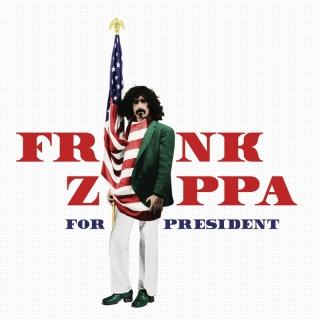 Frank Zappa For President - Frank Zappa