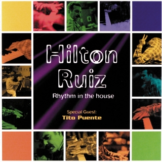 Rhythm In The House - Hilton Ruiz