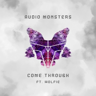 Come Through - Audio Monsters
